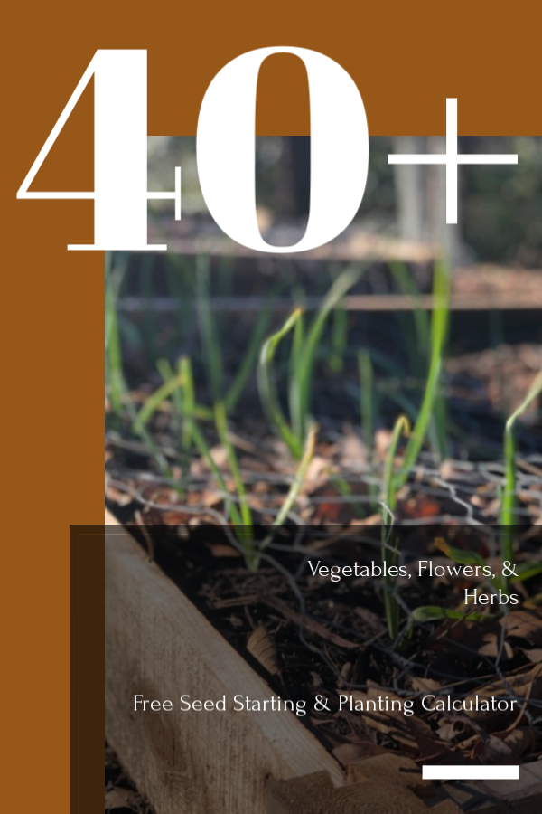 FREE online Seed Starting Calculator.  Includes planting tips, succession planting, fall garden planting, indoor and outdoor planting dates for 40+ vegetables, herbs, and flowers.